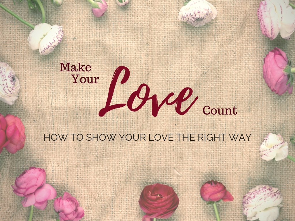 Show Your Love the Right Way