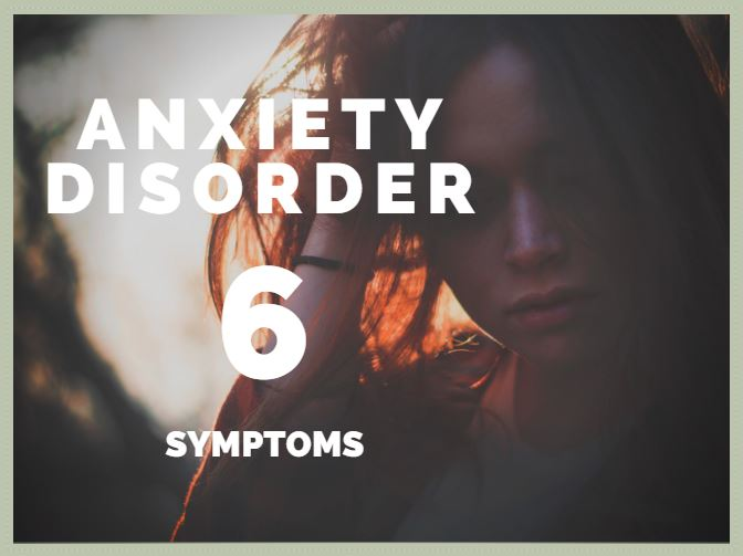 6 Symptoms of Anxiety Disorder