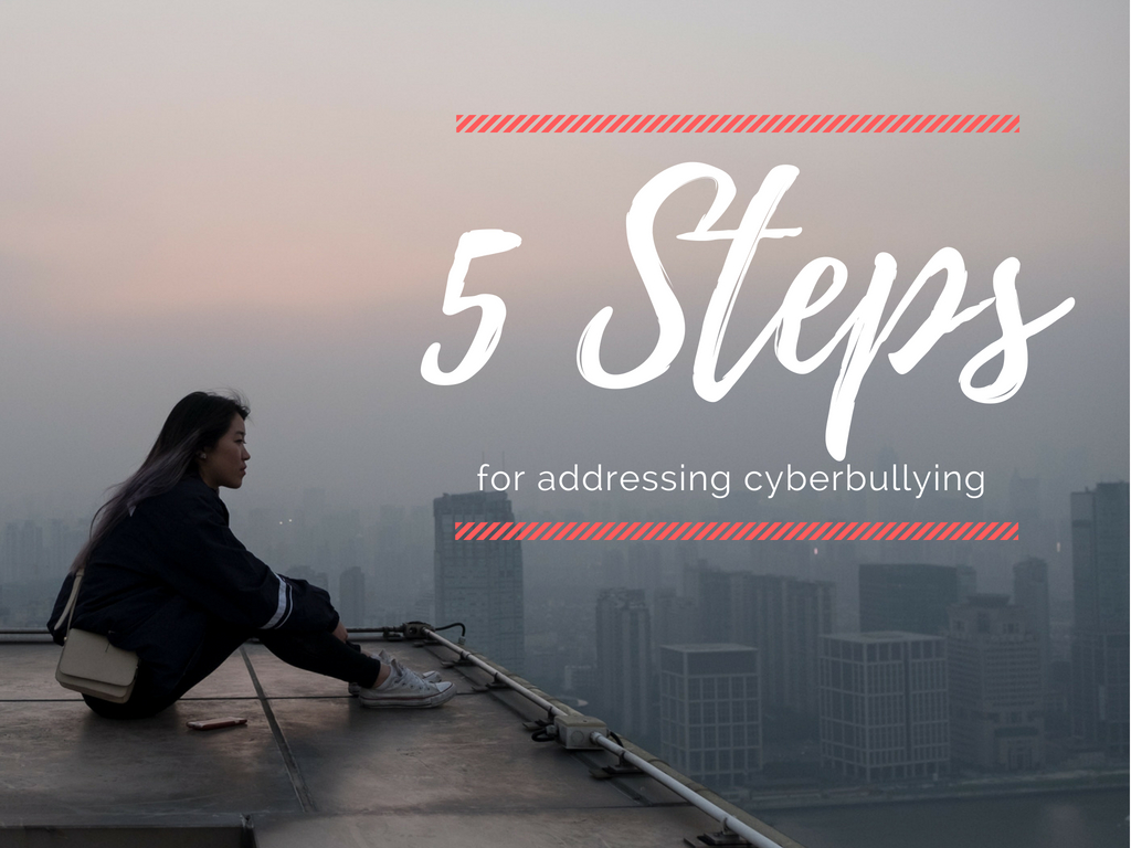 5 Steps: Address Cyberbullying