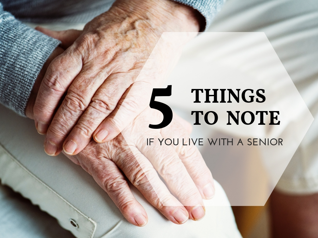 5 Things to Note if You Live with a Senior