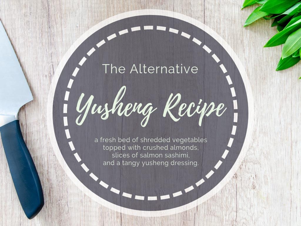 The Alternative Yusheng Recipe
