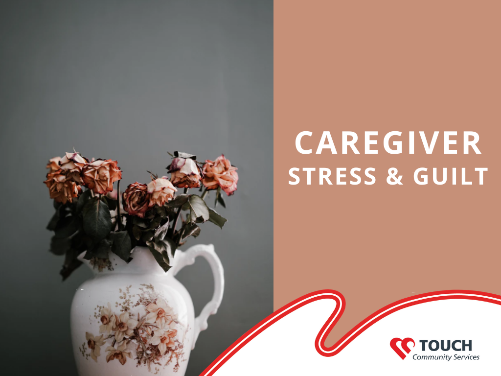 Caregiver Stress and Guilt