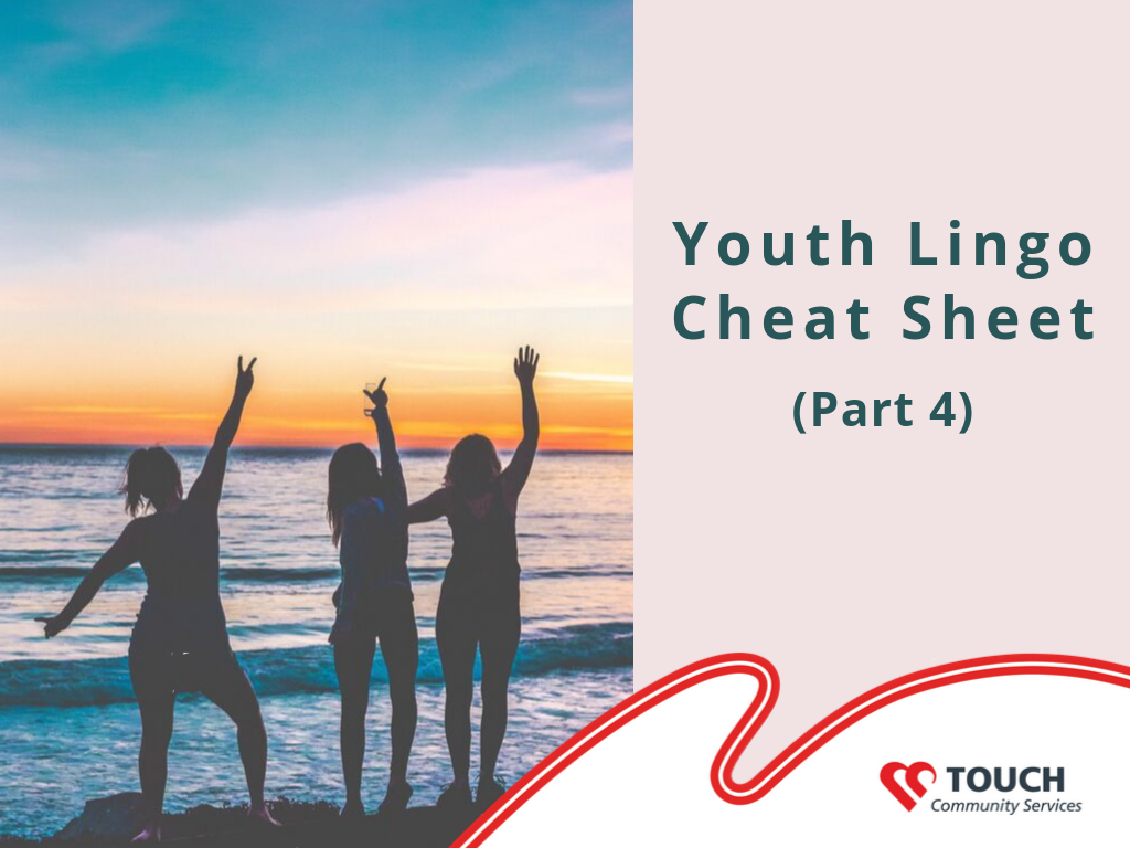 Youth Lingo Cheat Sheet (Part 4)